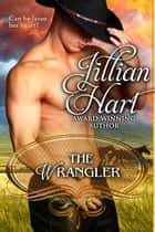 The Wrangler ebook by Jillian Hart
