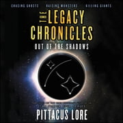 The Legacy Chronicles: Out of the Shadows audiobook by Pittacus Lore