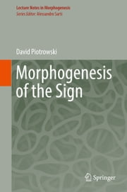 Morphogenesis of the Sign ebook by David Piotrowski
