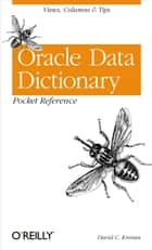 Oracle Data Dictionary Pocket Reference ebook by David C. Kreines