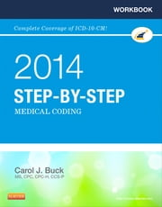 Workbook for Step-by-Step Medical Coding, 2014 Edition - E-Book ebook by Carol J. Buck, MS, CPC,...