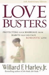 Love Busters - Protecting Your Marriage from Habits That Destroy Romantic Love ebook by Willard F. Jr. Harley
