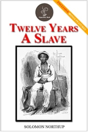 Twelve Years a Slave (FREE Audiobook Included!) ebook by Solomon Northup