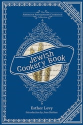 Jewish Cookery Book - On Principles of Economy ebook by Esther Levy
