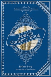 Jewish Cookery Book - On Principles of Economy ebook by Esther Levy,Joan Nathan