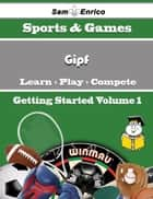 A Beginners Guide to Gipf (Volume 1) ebook by Despina Demarco