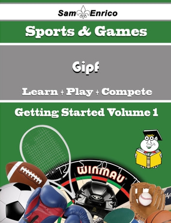 A Beginners Guide to Gipf (Volume 1) - A Beginners Guide to Gipf (Volume 1) ebook by Despina Demarco