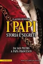 I papi. Storia e segreti ebook by Claudio Rendina