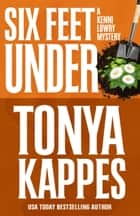 SIX FEET UNDER ebook by Tonya Kappes