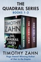 The Quadrail Series Books 1–3 - Night Train to Rigel, The Third Lynx, and Odd Girl Out ebook by Timothy Zahn