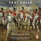 All The King's Men - The British Soldier from the Restoration to Waterloo audiobook by Saul David