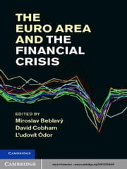 The Euro Area and the Financial Crisis ebook by Miroslav Beblavý,David Cobham,L'udovít Ódor