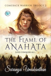 The Flame of Anahata - Love Conquers All ebook by Saranya Umakanthan