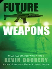 Future Weapons ebook by Kevin Dockery