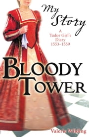 My Story: Bloody Tower ebook by Valerie Wilding