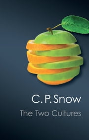 The Two Cultures ebook by C. P. Snow,Stefan Collini