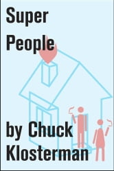 Super People - An Essay from Chuck Klosterman IV ebook by Chuck Klosterman