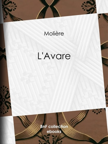 L'Avare ebook by Louis Leloir,Georges Monval,Molière