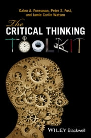 The Critical Thinking Toolkit ebook by Galen A. Foresman,Peter S. Fosl,Jamie C. Watson