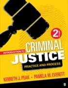 Introduction to Criminal Justice - Practice and Process ebook by Dr. Kenneth J. Peak, Pamela M. Everett