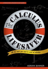The Calculus Lifesaver - All the Tools You Need to Excel at Calculus ebook by Adrian Banner