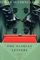 The Scarlet Letters ebook by Louis Auchincloss