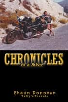 Chronicles of a Biker ebook by