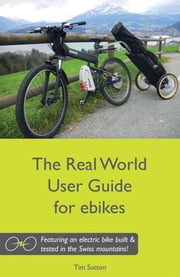 The Real World User Guide for ebikes ebook by Tim Sutton