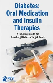 Diabetes: Oral Medication and Insulin Therapies ebook by Charlene Freeman