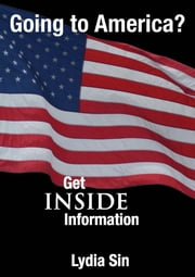 Going to America? Get INSIDE Information ebook by Lydia Sin