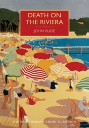 Death on the Riviera - A British Library Crime Classic ebook by John Bude