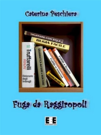 Fuga da Raggiropoli eBook by Caterina Peschiera