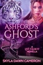 Ashford's Ghost ebook by Skyla Dawn Cameron