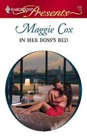 In Her Boss's Bed ebook by Maggie Cox