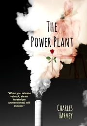 The Power Plant ebook by Charles Harvey