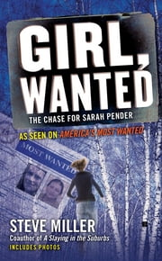 Girl, Wanted - The Chase for Sarah Pender ebook by Steve Miller