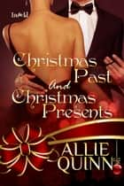 Christmas Past and Christmas Presents ebook by Allie Quinn