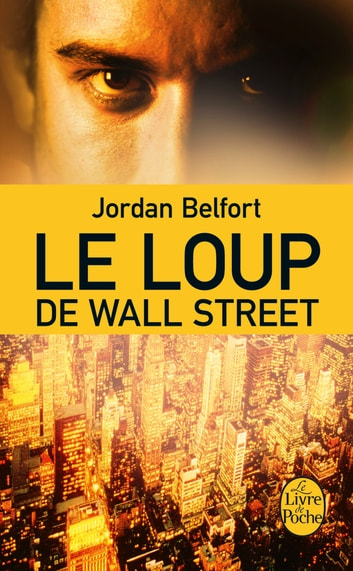 Le Loup de Wall Street ebook by Jordan Belfort