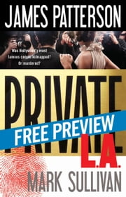 Private L.A. -- Free Preview -- The First 14 Chapters ebook by James Patterson,Mark Sullivan