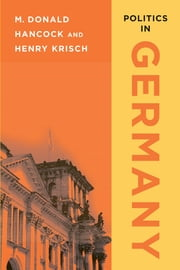 Politics in Germany ebook by M. Donald Hancock,Henry Krisch