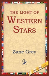 The Light Of The Western Stars ebook by Grey, Zane