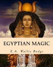 Egyptian Magic ebook by E.A. Wallis Budge