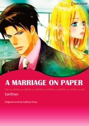 A MARRIAGE ON PAPER - Harlequin Comics eBook by Kathryn Ross, Earithen