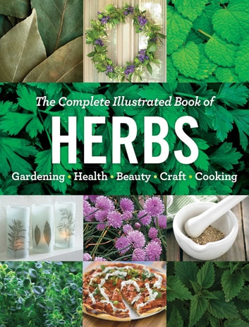 The complete illustrated book of herbs ebook by editors at readers the complete illustrated book of herbs growing health beauty cooking crafts fandeluxe Gallery