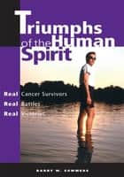 Triumphs of the Human Spirit ebook by Barry Summers