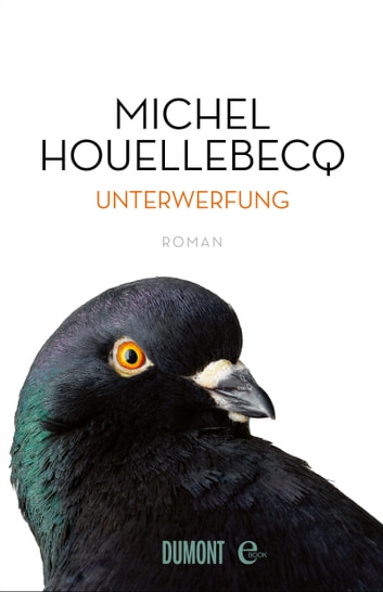 Unterwerfung - Roman ebook by Michel Houellebecq