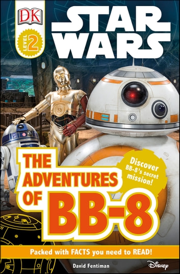 Star Wars The Adventures of BB-8 ebook by David Fentiman,DK