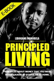 Principled Living ebook by Lebogang Mokubela