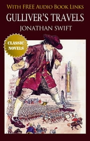 GULLIVER'S TRAVELS Classic Novels: New Illustrated [Free Audio Links] ebook by JONATHAN SWIFT