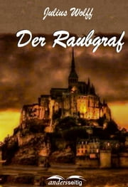 Der Raubgraf ebook by Julius Wolff